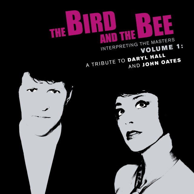 The Bird and The Bee: Interpreting the Masters Volume 1: A Tribute to Daryl Hall and John Oates